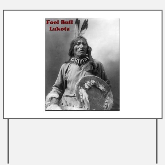 Fool Bull - Lakota Yard Sign