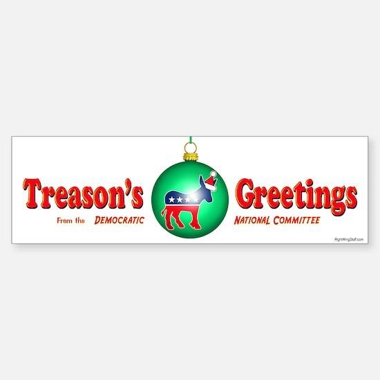 Treason's Greetings II Bumper Bumper Bumper Sticker