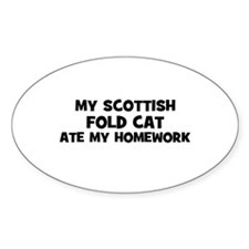 My Scottish Fold Cat Ate My H Oval Decal
