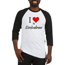 I Love My Embalmer Baseball Jersey
