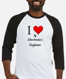 I Love My Electronics Engineer Baseball Jersey