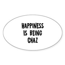 Happiness is being Chaz Oval Decal