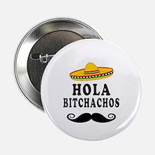 "Hola Bitchachos 2.25"" Button (10 pack)"
