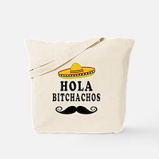 Hola Bitchachos Tote Bag