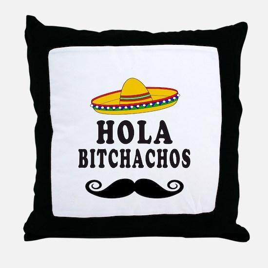 Hola Bitchachos Throw Pillow