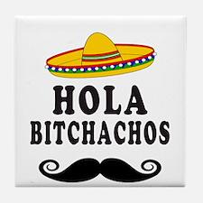 Hola Bitchachos Tile Coaster