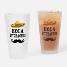 Hola Bitchachos Drinking Glass
