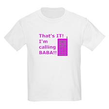 Calling baba 2-pink T-Shirt