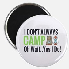 I Don't Always Camp Oh Wait Yes I Do Magnets