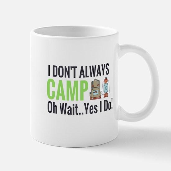 I don't always camp oh wait yes I do Mugs