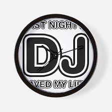Last Night A DJ Saved My Life Wall Clock