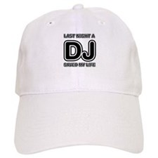 Last Night A DJ Saved My Life Baseball Cap