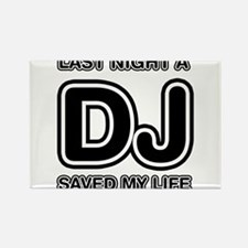 Last Night A DJ Saved My Life Rectangle Magnet