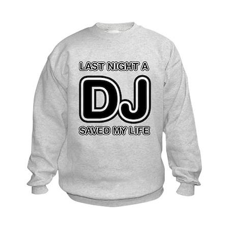 Last Night A DJ Saved My Life Kids Sweatshirt