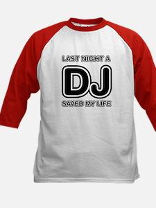 Last Night A DJ Saved My Life Kids Baseball Jersey