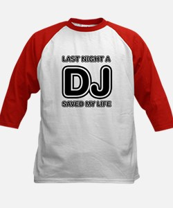 Last Night A DJ Saved My Life Tee