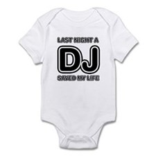 Last Night A DJ Saved My Life Infant Bodysuit