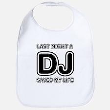 Last Night A DJ Saved My Life Bib