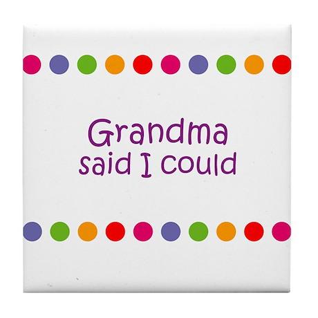Grandma said I could Tile Coaster