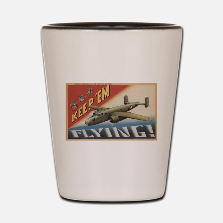 Keep 'Em Flying - B-25 Medium Bomber Shot Glass