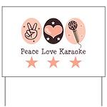 Peace Love Karaoke Yard Sign