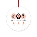 Peace Love Karaoke Ornament (Round)