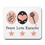 Peace Love Karaoke Mousepad