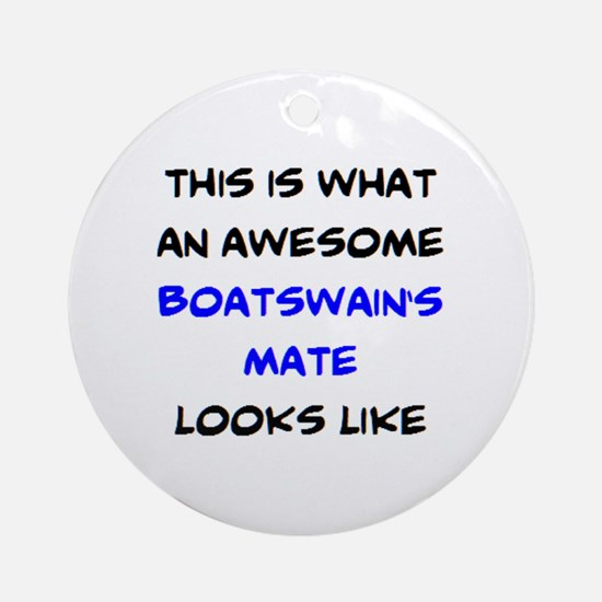 awesome boatswain's mate Round Ornament