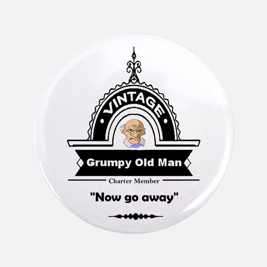 Fun Quote Grumpy Old Man Button