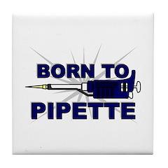Born to Pipette Tile Coaster