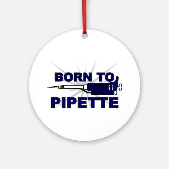 Born to Pipette Ornament (Round)