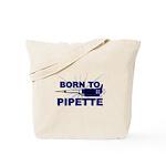 Born to Pipette Tote Bag