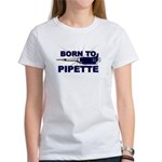 Born to Pipette Women's T-Shirt