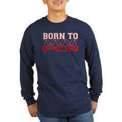 Born to PCR Long Sleeve Dark T-Shirt