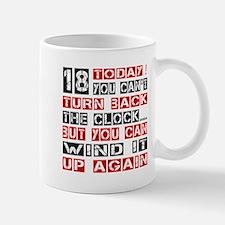 18 Birthday Turn Back Designs Mug