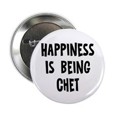 "Happiness is being Chet 2.25"" Button"