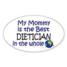 Best Dietician In The World (Mommy) Oval Decal