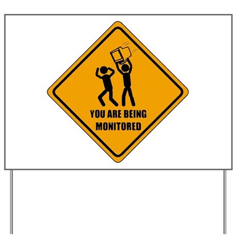You Are Being Monitored Yard Sign