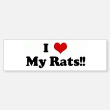 I Love My Rats!! Bumper Car Car Sticker