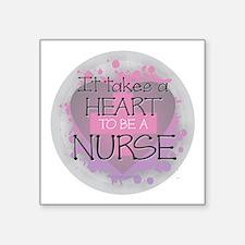 It Takes a Heart to be a Nurse Sticker