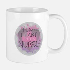 It Takes a Heart to be a Nurse Mugs