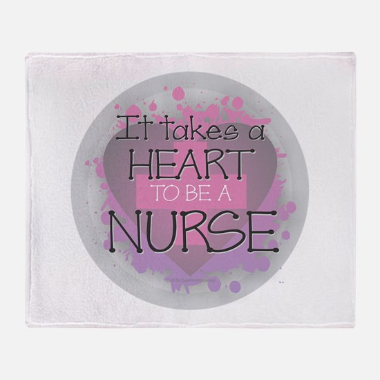 It Takes a Heart to be a Nurse Throw Blanket