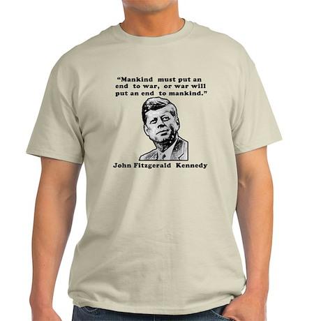 JFK Anti-War Quote Light T-Shirt