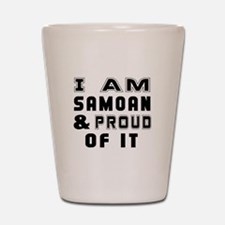 I Am Samoan And Proud Of It Shot Glass