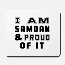 I Am Samoan And Proud Of It Mousepad