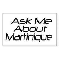 Ask me about Martinique Rectangle Decal