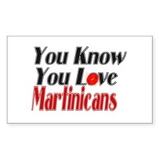 You know you love Martinique Rectangle Decal