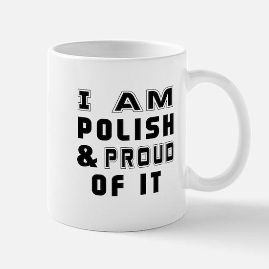 I Am Polish And Proud Of It Mug