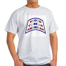 Proud to be an AMERICAN! Ash Grey T-Shirt
