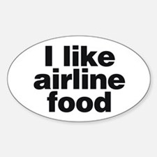I LIKE AIRLINE FOOD Oval Decal